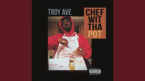 Troy Ave - Chef Wit Tha Pot MP3 DOWNLOAD