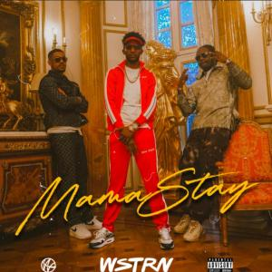 WSTRN – Mama Stay MP3 DOWNLOAD