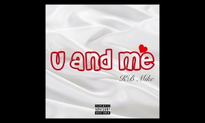 KB Mike - U and Me mp3 download