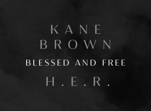 Kane Brown Ft. H.E.R. – Blessed & Free