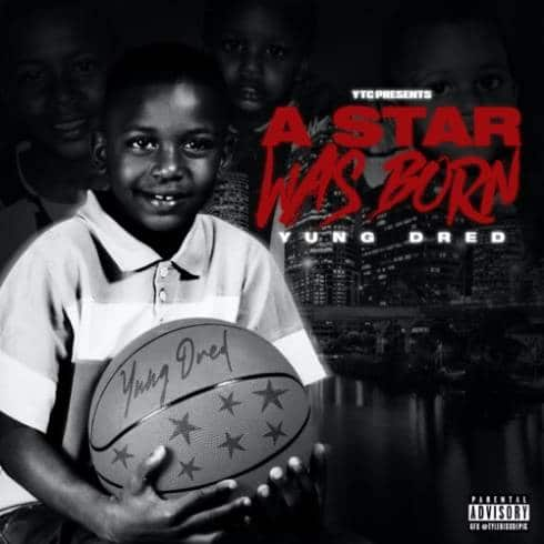 Yung Dred – A STAR WAS BORN