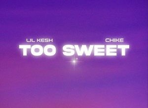 Lil Kesh – Too Sweet (feat. Chike) mp3 download