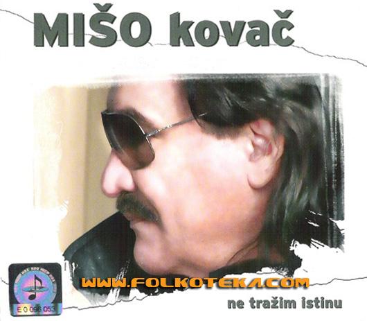 Miso Kovac 2010 - novi album - Ne trazim istinu