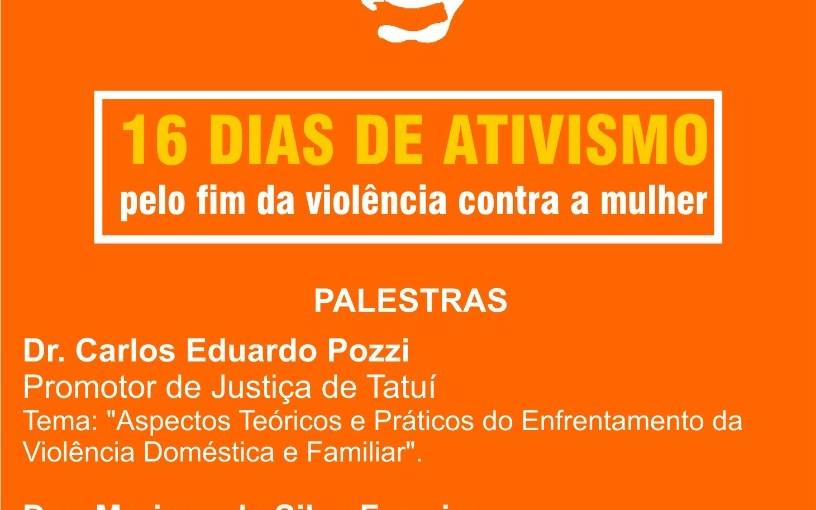 """EVENTO """"16 DIAS DE ATIVISMO PELO FIM DA VIOLÊNCIA CONTRA AS MULHERES"""" ACONTECERÁ EM TATUÍ NO DIA 6 DE NOVEMBRO"""