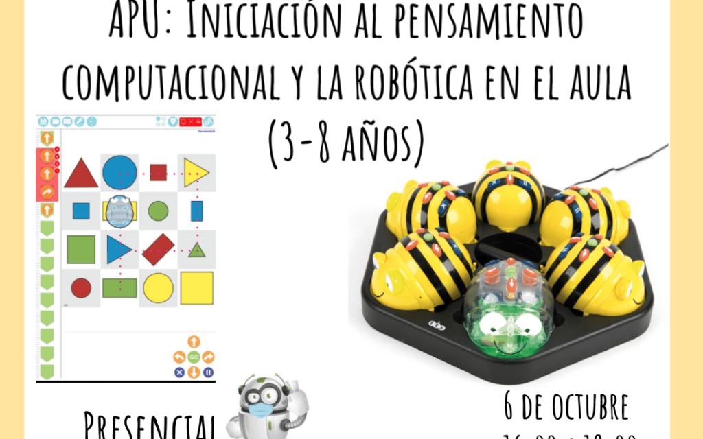 APU: Iniciación al pensamiento computacional y la robótica en el aula (3-8 años)