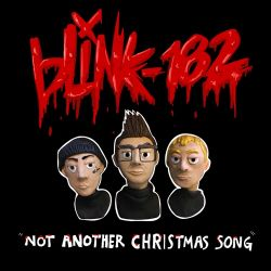 blink-182 - Not Another Christmas Song - Single [iTunes Plus AAC M4A]