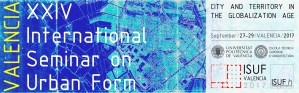 XXIV International Seminar on Urban Form (Valencia): City and territory in the globalization age