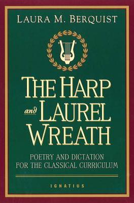 The Harp and the Laurel Wreath by Laura M. Berquist