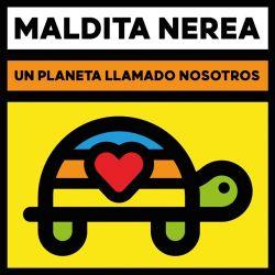 Maldita Nerea - Un Planeta Llamado Nosotros [iTunes Plus AAC M4A]