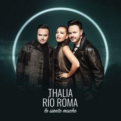 Río Roma & Thalía - Lo Siento Mucho - Single [iTunes Plus AAC M4A]