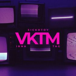 SICKOTOY, Inna & TAG - VKTM - Single [iTunes Plus AAC M4A]