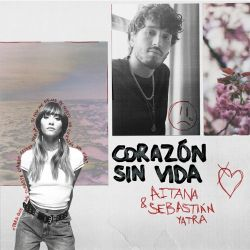 Aitana & Sebastián Yatra - Corazón Sin Vida - Single [iTunes Plus AAC M4A]