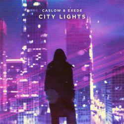 Caslow & Exede - City Lights - Single [iTunes Plus AAC M4A]