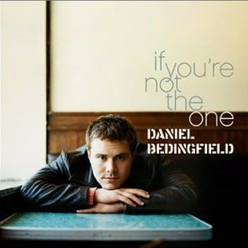 DOWNLOAD MP3: Daniel Bedingfield – If You're Not The One