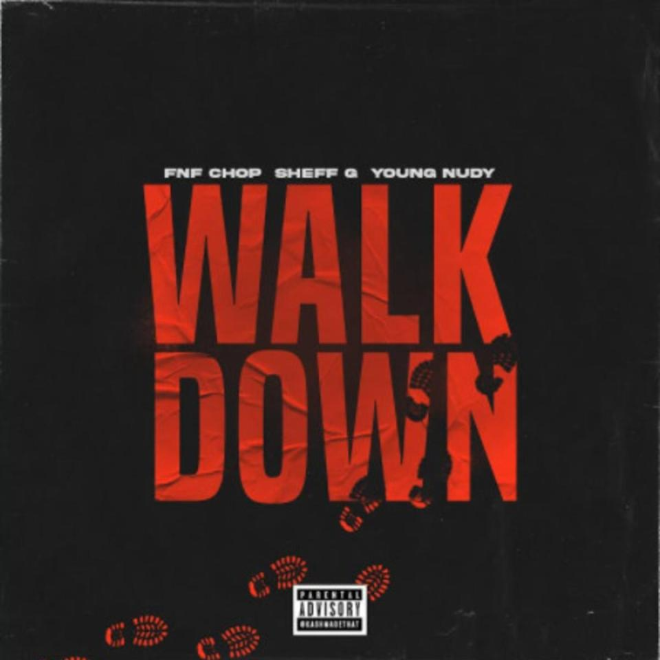 DOWNLOAD MP3: FNF Chop Ft. Sheff G & Young Nudy – Walk Down