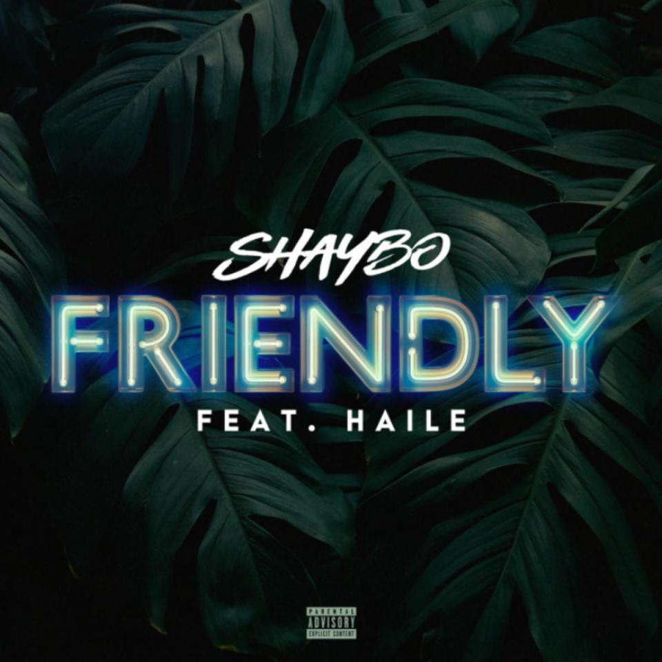 DOWNLOAD MP3: Shaybo Ft. Haile – Friendly