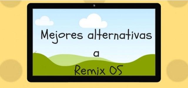 Mejores alternativas a Remix OS