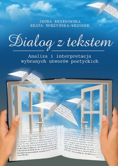 Dialog z tekstem. Analiza i interpretacja wybranych utworów poetyckich