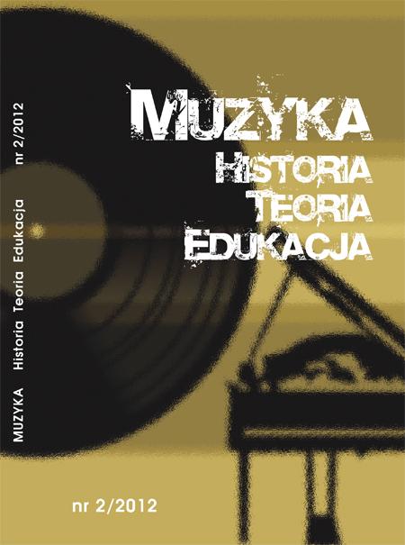 Muzyka. Historia. Teoria. Edukacja nr 2/2012