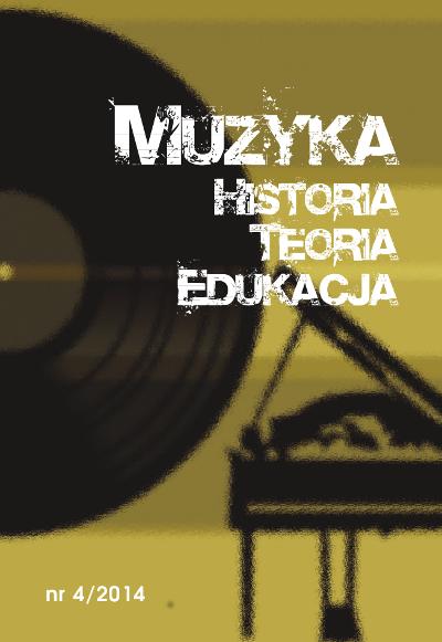 Muzyka. Historia. Teoria. Edukacja nr 4/2014