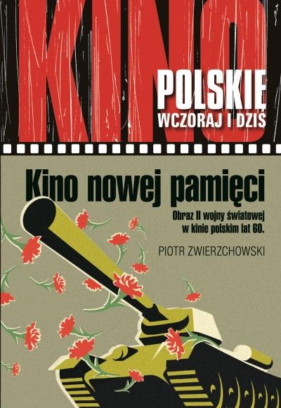 Kino nowej pamięci. Obraz II wojny światowej w kinie polskim lat 60.
