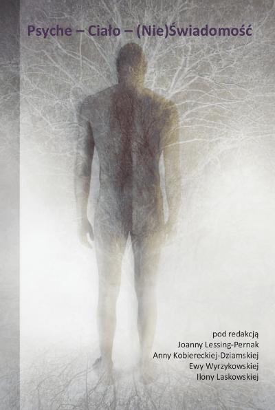Psyche – Ciało – (Nie)Świadomość