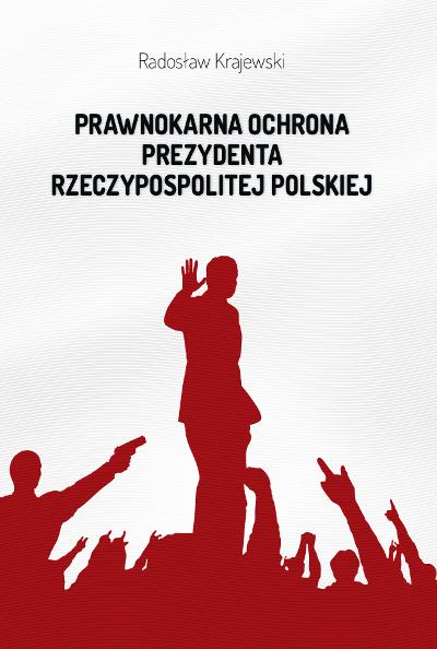 Prawnokarna ochrona Prezydenta Rzeczypospolitej Polskiej