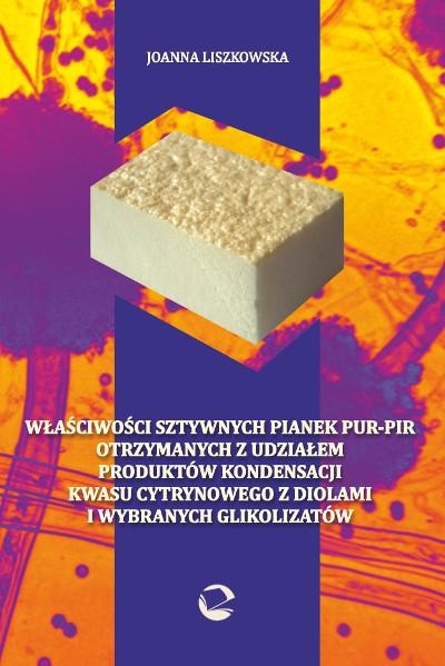 Właściwości sztywnych pianek PUR-PIR otrzymanych z udziałem produktów kondensacji kwasu cytrynowego z diolami i wybranych glikolizatów