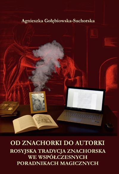 Od znachorki do autorki. Rosyjska tradycja znachorska we współczesnych poradnikach magicznych