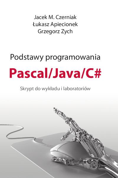 Podstawy programowania Pascal / Java / C#  Skrypt do wykładu i laboratoriów