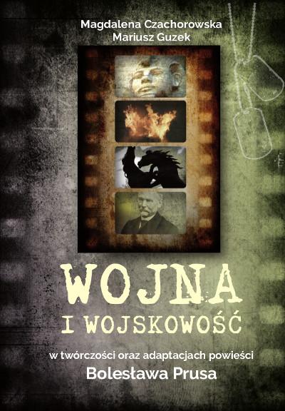 Wojna i wojskowość w twórczości oraz adaptacjach powieści Bolesława Prusa