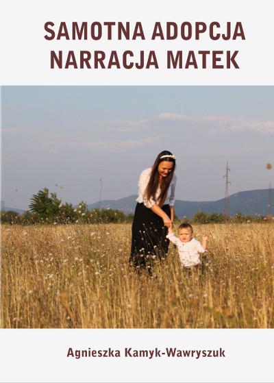 Samotna adopcja narracja matek