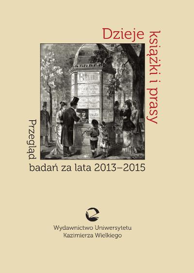 Dzieje książki i prasy. Przegląd badań za lata 2013-2015