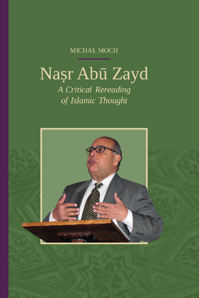 Naṣr Abū Zayd. A Critical Rereading of Islamic Thought