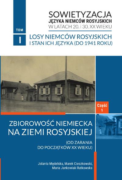 Sowietyzacja języka Niemców rosyjskich w latach 20. i 30. XX wieku Tom I, cz. 1
