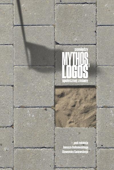 Pomiędzy mythos i logos społecznej zmiany