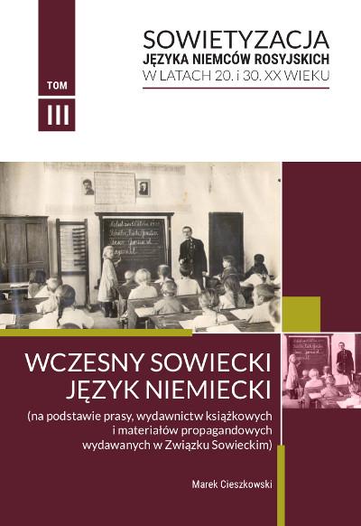 Sowietyzacja języka Niemców rosyjskich w latach 20. i 30. XX wieku Tom 3