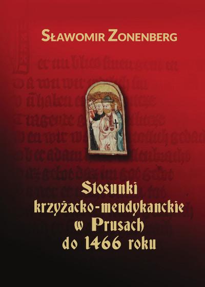 Stosunki krzyżacko-mendykanckie w Prusach do 1466 roku