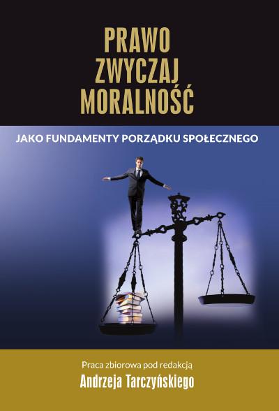 Prawo, zwyczaj, moralność jako fundamenty porządku społecznego