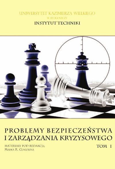 Problemy bezpieczeństwa i zarządzania kryzysowego, tom I