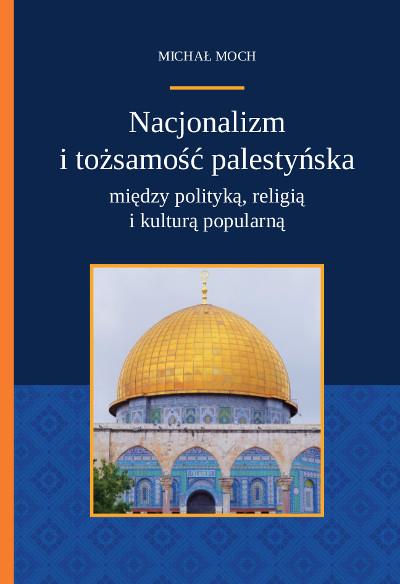 Nacjonalizm i tożsamość palestyńska między polityką, religią i kulturą popularną
