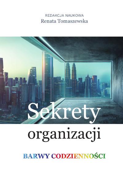 Sekrety organizacji. Barwy codzienności