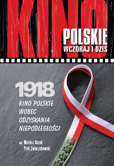 1918 – kino polskie wobec odzyskania niepodległości