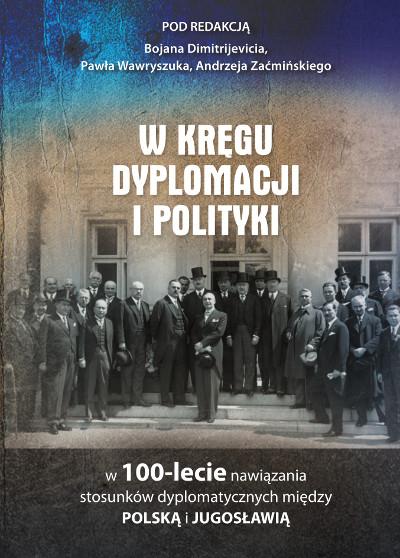 W kręgu dyplomacji i polityki w 100-lecie nawiązania stosunków dyplomatycznych między Polską i Jugosławią