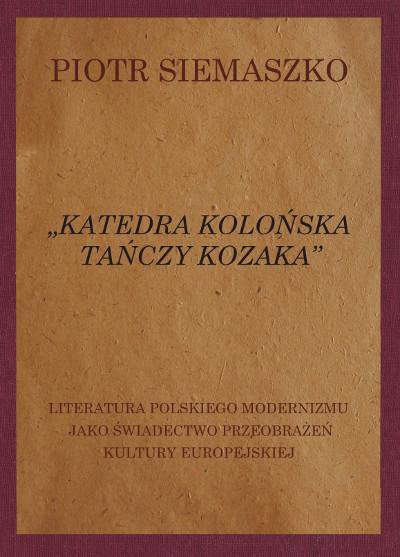 """""""Katedra kolońska tańczy kozaka"""". Literatura polskiego modernizmu jako świadectwo przeobrażeń kultury europejskiej"""