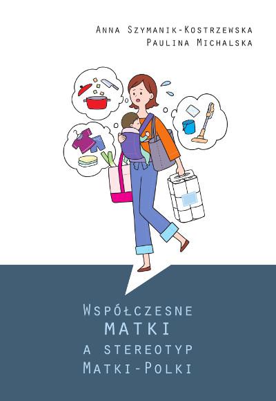 Współczesne matki a stereotyp Matki-Polki