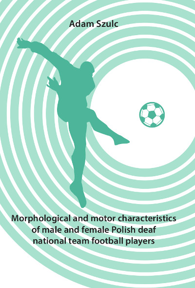 Morphological and motor characteristics of male and female Polish deaf national team football players