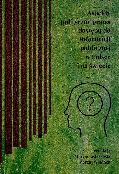 Aspekty polityczne prawa dostępu do informacji publicznej w Polsce i na świecie