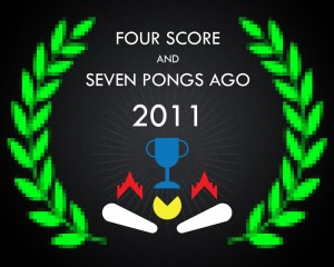 Four Score and Seven Pongs Ago 2011