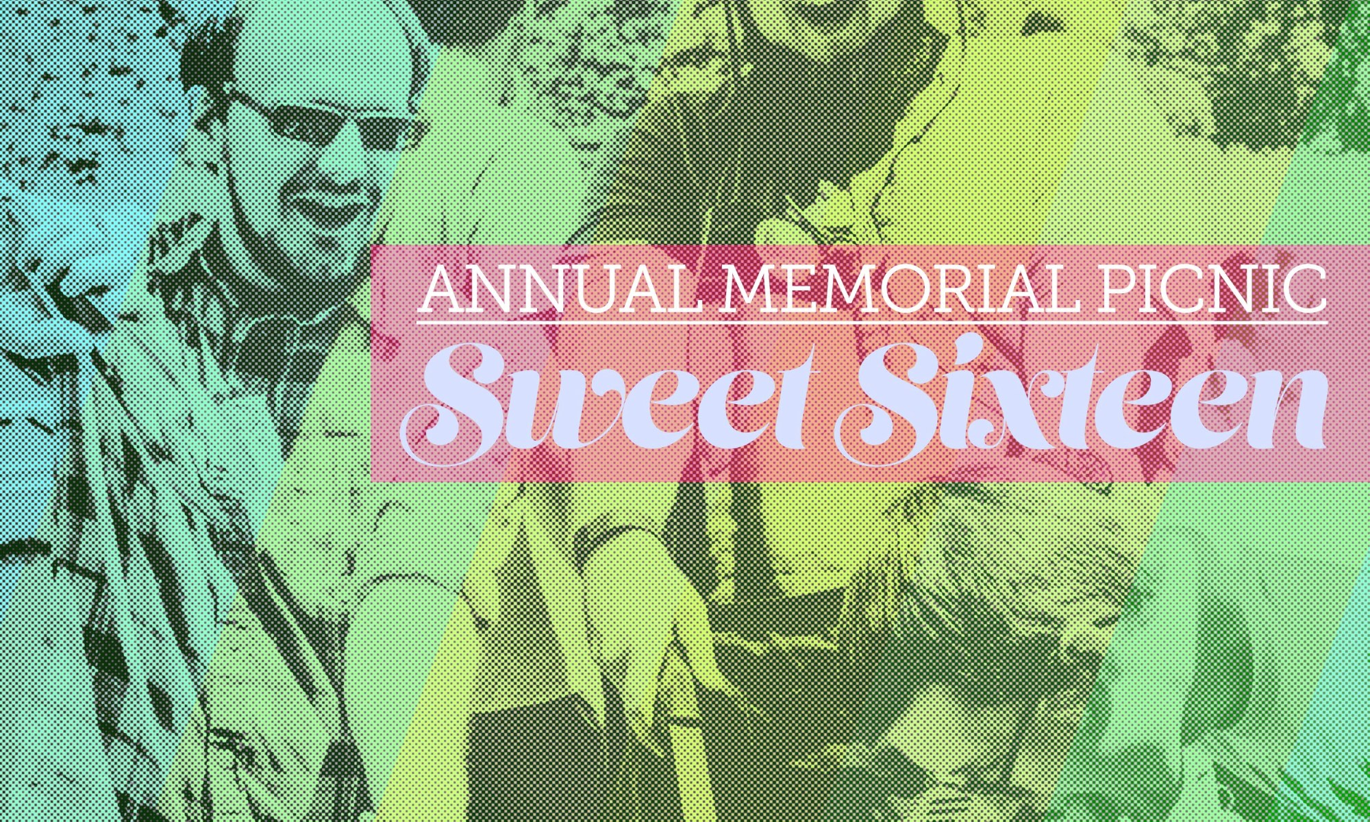 Annual Memorial Picnic Sweet Sixteen